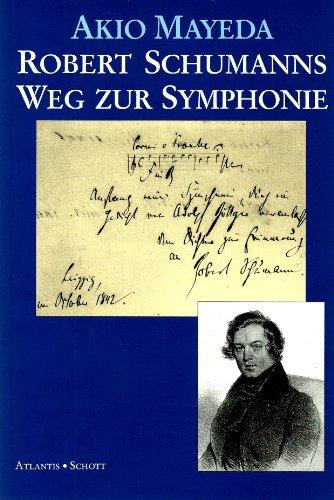 Robert Schumanns Weg zur Symphonie (German Edition)