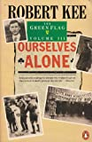 The Green Flag: Ourselves Alone v. 3: History of Irish Nationalism Robert Kee