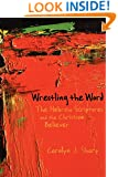Wrestling the Word: The Hebrew Scriptures and the Christian Believer