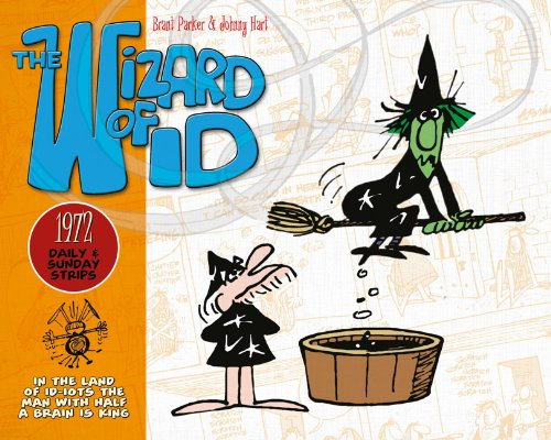 The Wizard of Id: The Dailies & Sundays - 1972 (Daily & Sunday Strips)