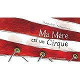 Ma Mère est un Cirque