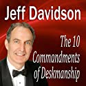 The 10 Commandments of Deskmanship (       UNABRIDGED) by Jeff Davidson Narrated by Jeff Davidson