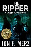 The Ripper: A Lawson Vampire Novel 6 (The Lawson Vampire Series)