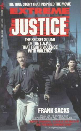 Extreme Justice: The Secret Squad of the Lapd That Fights Violence, Frank Sacks
