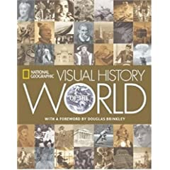 National Geographic Visual History of the World by National Geographic and Douglas Brinkley