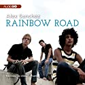 Rainbow Road Audiobook by Alex Sanchez Narrated by Alston Brown
