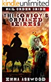 Mail Order Bride: The Cowboy's Orphaned Heiress (Western Romance) (Brides of Wild Water Creek 3)