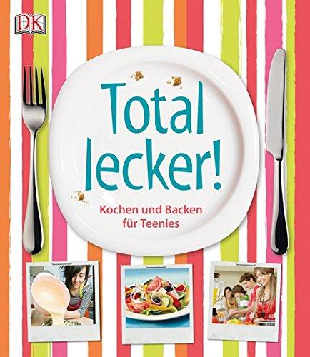 total-lecker-kochen-und-backen-fur-teenies