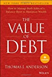 img - for The Value of Debt: How to Manage Both Sides of a Balance Sheet to Maximize Wealth book / textbook / text book
