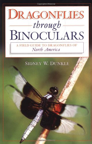 Dragonflies Through Binoculars: A Field Guide To Dragonflies Of North America (Butterflies Through Binoculars Series)