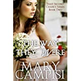 The Way They Were: That Second Chance, Book 2 ~ Mary Campisi