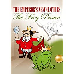 Emperor's New Clothes / The Frog Prince