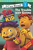 img - for Sid the Science Kid: The Trouble with Germs (I Can Read Book 1) book / textbook / text book