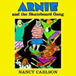 Arnie and the Skateboard Gang | Nancy Carlson