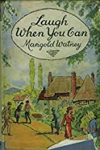 Laugh when you can by Marigold WATNEY