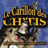 echange, troc  - Le Carillon Des Ch'Tis Par Le Maitre Carrilloneur De Douai