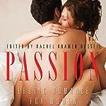 Passion: Erotic Romance for Women   Rachel Kramer Bussel (author and editor),Donna George Storey,Jacqueline Applebee,Angela Caperton,Wickham Boyle
