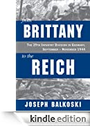 From Brittany to the Reich: The 29th Infantry Division in Germany, September - November 1944 [Edizione Kindle]