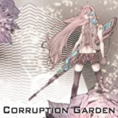 Corruption Garden (feat. )