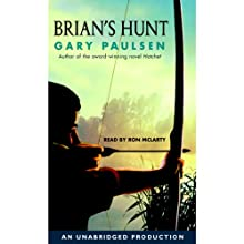 Brian's Hunt (       UNABRIDGED) by Gary Paulsen Narrated by Ron McLarty