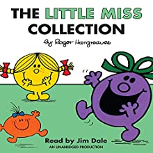 The Little Miss Collection: Little Miss Sunshine; Little Miss Bossy; Little Miss Naughty; Little Miss Helpful; Little Miss Curious; Little Miss Birthday; and 4 more (       UNABRIDGED) by Roger Hargreaves Narrated by Jim Dale