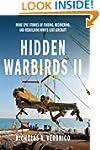 Hidden Warbirds II: More Epic Stories...