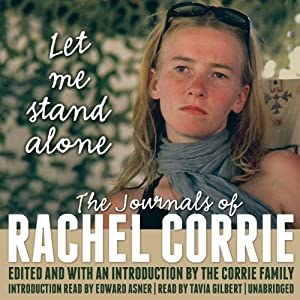 Let Me Stand Alone: The Journals of Rachel Corrie | [Rachel Corrie]