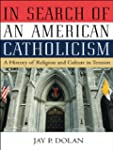 In Search of an American Catholicism:...