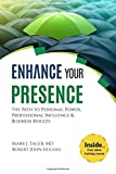 img - for Enhance Your Presence: The Path to Personal Power, Professional Influence, and Business Results book / textbook / text book