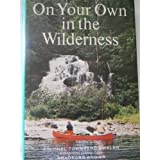 On Your Own in the Wildernessby Townsend Whelen