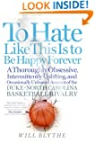To Hate Like This Is to Be Happy Forever