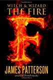 James Patterson, Jill DembowskisWitch & Wizard: The Fire [Hardcover]2011