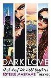 Book - DARK LOVE - Dich darf ich nicht begehren: Roman (DARK-LOVE-Serie, Band 3)