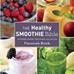 The Healthy Smoothie Bible: Lose Weig...