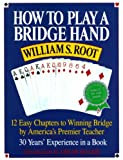 img - for By William S. Root How to Play a Bridge Hand: 12 Easy Chapters to Winning Bridge by America's Premier Teacher (Reprint) book / textbook / text book