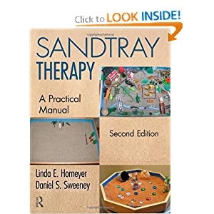 Sandtray Therapy: A Practical Manual, Second Edition Linda E. Homeyer and Daniel S. Sweeney