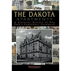 The Dakota Apartments: A Pictorial History of New York's Legendary Landmark