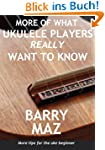 More Of What Ukulele Players Really W...