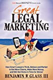 img - for Great Legal Marketing: How Smart Lawyers Think, Behave and Market to Get More Clients, Make More Money, and Still Get Home in Time for Dinner book / textbook / text book
