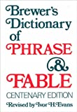 Brewer's dictionary of phrase and fable (006010466X) by Ebenezer Cobham Brewer