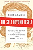 img - for The Self Beyond Itself: An Alternative History of Ethics, the New Brain Sciences, and the Myth of Free Will book / textbook / text book