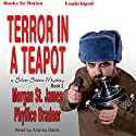 Terror in a Teapot (       UNABRIDGED) by Morgan St. James, Phyllice Bradner Narrated by Andrea Bates
