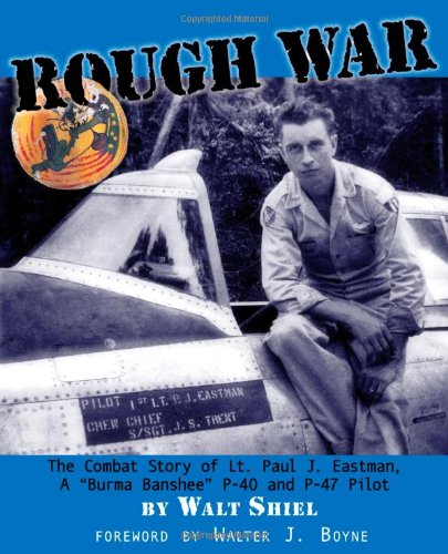 Image of Rough War: The Combat Story of Lt. Paul J. Eastman, a Burma Banshee P-40 and P-47 Pilot