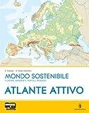 Mondo sostenibile. Con atlante. Con espansione online. Per la Scuola media: 1