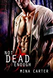 Not Dead Enough: Zombie Paranormal Romance (Project Rebellion: SARA)