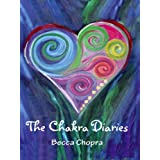 The Chakra Diaries ~ Becca Chopra