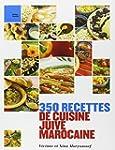 350 RECETTES DE CUISINE JUIVE MAROCAI...