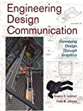 img - for Engineering Design Communication: Conveying Design Through Graphics: 1st (First) Edition book / textbook / text book