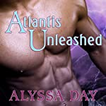 Atlantis Unleashed: Warriors of Poseidon, Book 3 (       UNABRIDGED) by Alyssa Day Narrated by Joshua Swanson