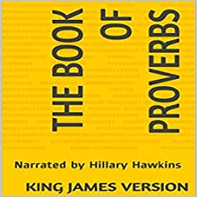 The Book of Proverbs - King James Version Audiobook by  King James Version,  Holy Bible Narrated by Hillary Hawkins